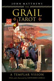 The Grail Tarot: A Templar Visio..